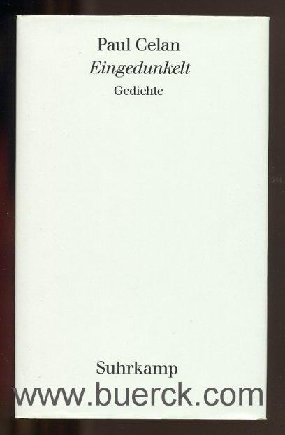 Celan Paul Eingedunkelt Und Gedichte Aus Dem Umkreis Von Eingedunkelt Hg Von Bertrand Badiou Und Jean Claude Rambach