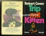 Gover, Robert: Kitten in der Klemme. Roman. Deutsch von Hans Wollschläger. Ausstattung von Jürgen und Cornelia Wulff. Dazu eine Beigabe.
