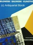 Bildwerk. Bauwerk. Kunstwerk. Dreissig Jahre Kunst und staatliches Bauen in Bayern. Redaktion von Franz Simm u.a. Mit zahlreichen  s/w-Abbildungen. Dazu eine Beigabe.