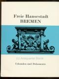 Kahrs, Hans Jürgen und Hartmut Müller: Freie Handestadt Bremen. Urkunden und Dokumente. Mit zahlr. Abb. u. 3 seperaten Faksimiles.
